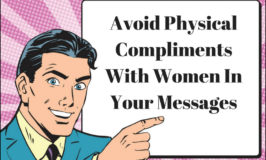 Why Men Must Avoid Physical Compliments With Women On Dating Sites