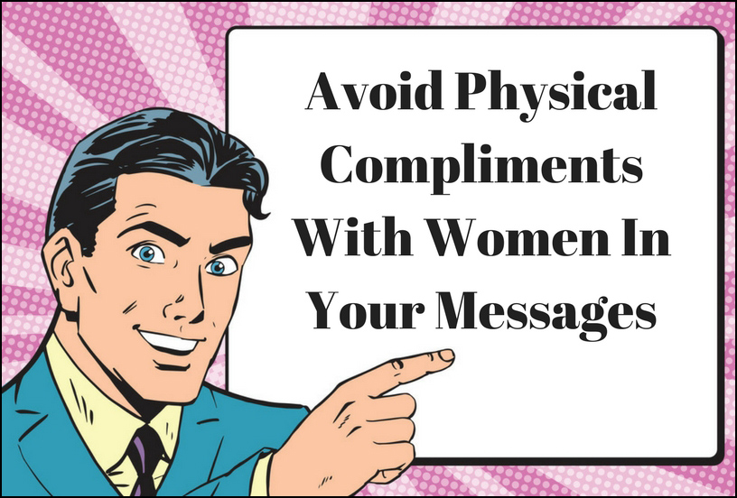 Why Men Must Avoid Physical Compliments With Women